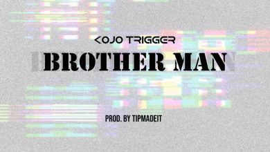 Photo of Kojo Trigger — Brother Man (Prod By TipMadeIt)